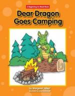 Dear Dragon Goes Camping - Margaret Hillert, David Schimmell