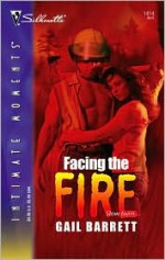 Facing the Fire - Gail Barrett