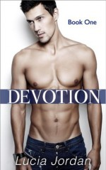 Devotion (Contemporary Submissive Romance) - Lucia Jordan