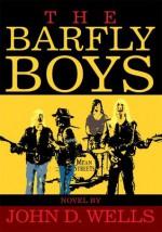 The Barfly Boys - John Wells
