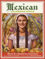 Mexican Calendar Girls: Chicas de calendarios Mexicanos - Angela Villalba, Carlos Monsiváis