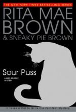 Sour Puss - Rita Mae Brown, Sneaky Pie Brown