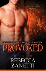 Provoked - Rebecca Zanetti