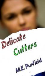 Delicate Cutters - M.E. Purfield