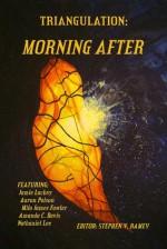 Triangulation: Morning After - Stephen V. Ramey, Camille Alexa, Madhvi Ramani