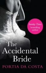The Accidental Bride - Portia Da Costa