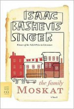 The Family Moskat - Isaac Bashevis Singer, A.H. Gross