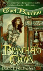 Branch and Crown - Gael Baudino