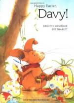Happy Easter, Davy! - Brigitte Weninger, Eve Tharlet