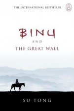 Binu and the Great Wall: The Myth of Meng - Su Tong, Howard Goldblatt
