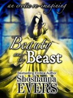 Beauty and the Beast (an erotic re-imagining) - Shoshanna Evers