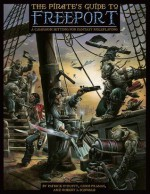 The Pirate's Guide to Freeport: A City Setting for Fantasy Roleplaying - Chris Pramas, Robert J. Schwalb, Patrick O'Duffy