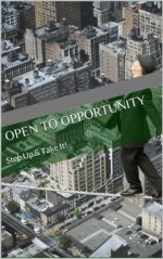Open To Opportunity: Step Up & Take It! - Lance Williams