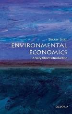 Environmental Economics: A Very Short Introduction (Very Short Introductions) - Stephen Smith