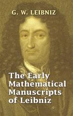 The Early Mathematical Manuscripts of Leibniz (Books on Mathematics) - Gottfried Wilhelm Leibniz, J.M. Child
