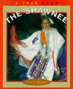 The Shawnee - Alice K. Flanagan