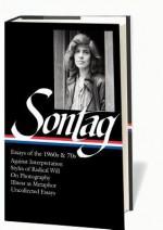 Susan Sontag: Essays of the 1960s & 70s - David Rieff, Susan Sontag