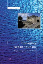 Managing Urban Tourism - Stephen Page, C. Michael Hall
