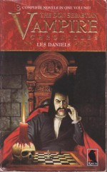 The Don Sebastian Vampire Chronicles: The Black Castle / The Silver Skull / Citizen Vampire - Les Daniels
