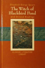 The Witch of Blackbird Pond and Related Readings - Elizabeth George Speare