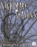 The Complete Short Fiction of Charles L. Grant Volume 1: Nightmare Seasons (Necon Classic Horror) - Charles L. Grant, Matt Bechtel, Don D'Amassa