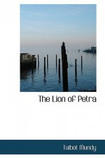 The Lion of Petra - Talbot Mundy