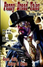 Penny Dread Tales: Gears, Coils, Aether & Steam - Patrick Scalisi, Gerry Huntman, L. Young, Robert Neilson, Larry Lefkowitz, Renee James, Terry Phillius, Cayleigh Hickey, Lynette Mejía, Frank R. Stockton, Christopher Ficco, Gary Buettner, Laura Givens, Michael Grey, Quincy Allen, Harris Tobias, J.M. Franklin, Helen Ryan,