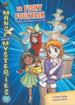6 the Fishy Fountain: A Mystery with Multiplication and Division - Melinda Thielbar, Yali Lin