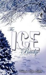 The Ice Bridge - Kathryn Griffith