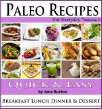 Paleo Recipe Book: Paleo Recipes for Everyday. Quick and Easy Paleo Breakfast, Dessert & Dinner Recipes with Chicken, Beef & More (Paleo Recipes: Paleo ... Lunch, Dinner & Desserts Recipe Book) - Jane Burton