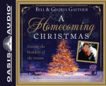 A Homecoming Christmas (Library Edition): Sensing the Wonders of the Season - Bill Gaither, Gloria Gaither, Pam Ward, Tim Lundeen