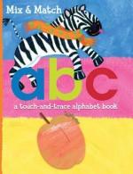 A B C: A Touch-And-Trace Alphabet Book - Benita De Man, Jo Brown