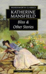Bliss & Other Stories - Katherine Mansfield
