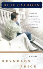 Blue Calhoun: A Novel - Reynolds Price
