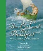 The Owl and the Pussycat: And Other Nonsense - Edward Lear, Robert Ingpen