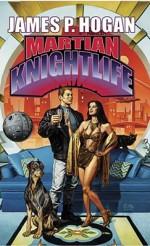 Martian Knightlife - James P. Hogan