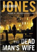 The Dead Man's Wife - Solomon Jones, T.B.A.