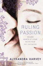 Ruling Passion - Alyxandra Harvey