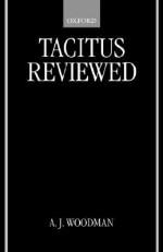 Tacitus Reviewed - A.J. Woodman