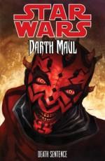 Star Wars: Darth Maul-Death Sentence - Tom Taylor, Randy Stradley, Bruno Redondo, Dave Dorman