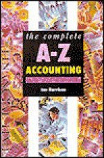The Complete A-Z Accounting Handbook - Ian Harrison