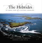 The Hebrides: An Aerial View of a Cultural Landscape - Angus MacDonald, Patricia MacDonald