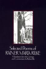 Selected Poems of Rainer Maria Rilke - Rainer Maria Rilke, Robert Bly