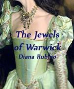 The Jewels of Warwick (The Yorkist Saga) - Diana Rubino