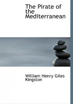 The Pirate of the Mediterranean - W.H.G. Kingston