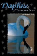 Daphne: A Trumpeter Swan - Bonnie Highsmith Taylor