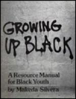 Growing Up Black - Makeda Silvera