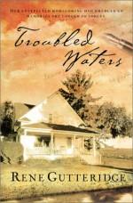 Troubled Waters - Rene Gutteridge