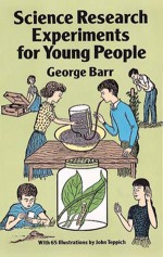 Science Research Experiments for Young People - George Barr