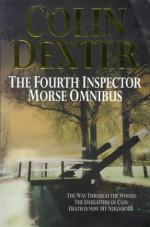 The Fourth Inspector Morse Omnibus - Colin Dexter